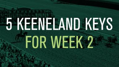 Keeneland Keys for Week 2